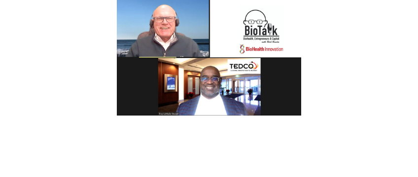 Troy A LeMaile-Stovall, Chief Executive Officer and Executive Director of TEDCO Guests on BioTalk
