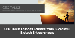 Your Invited to a special CEO Talks event to hear from these serial Biotech Entrepreneurs