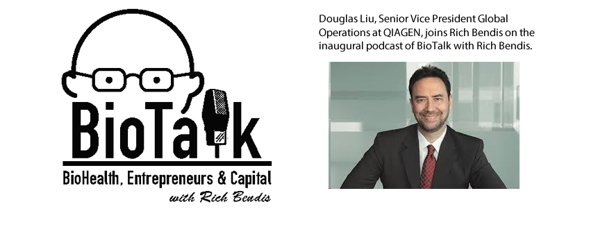 QIAGEN's Doug Liu is Featured Guest on the New BHI Podcast - BioTalk with Rich Bendis