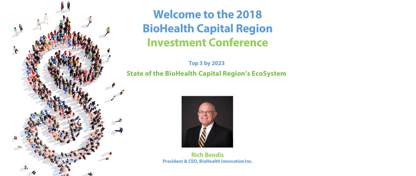 2018 BioHealth Capital Region Investment Conference Presentation by Rich Bendis